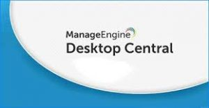 ManageEngine Desktop Central 10.0.515 Crack +Activation Code Free Download