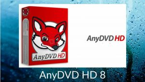 AnyDVD HD 8.4.8.2 Crack + Serial Key Full Version Free Download